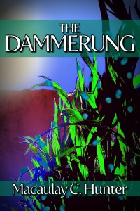 The Dammerung