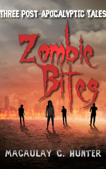 Zombie Bites: Three Post-Apocalyptic Tales